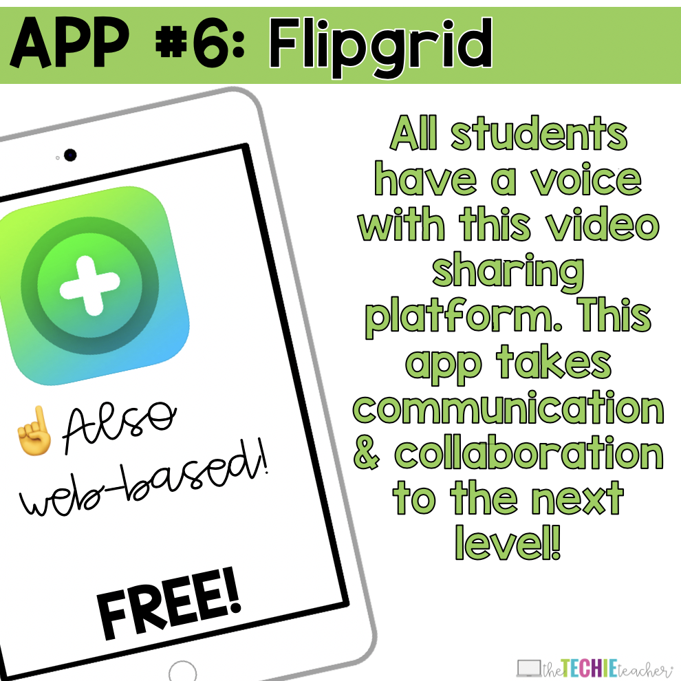 Flipgrid: All students have a voice with this video sharing platform. This app takes communication & collaboration to the next level!