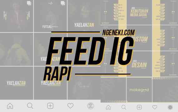 Cara Membuat Feed Instagram agar Terlihat Rapi