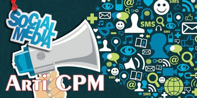 Baru-baru ini sering muncul kata CPM di SOSMED mulai dari di Facebook, Twitter dan Instagram. Kata CPM biasanya muncul di forum jual beli dan forum Adsense atau pencari uang dari Internet.   Jadi arti kata CPM terdapat 2 arti yaitu CPM di forum jual beli dan di forum Google Adsense atau sejenisnya. Lalu apa arti CPM yang sering kita lihat di komentar-komentar Sosial Media? Untuk arti CPM yang pertama yaitu CPM di forum jual beli yang merupakan gabungan kata C dan kata PM.