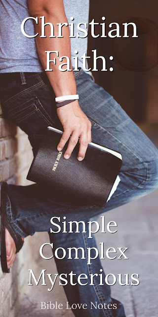 Christianity is Simple, Complex, and Mysterious