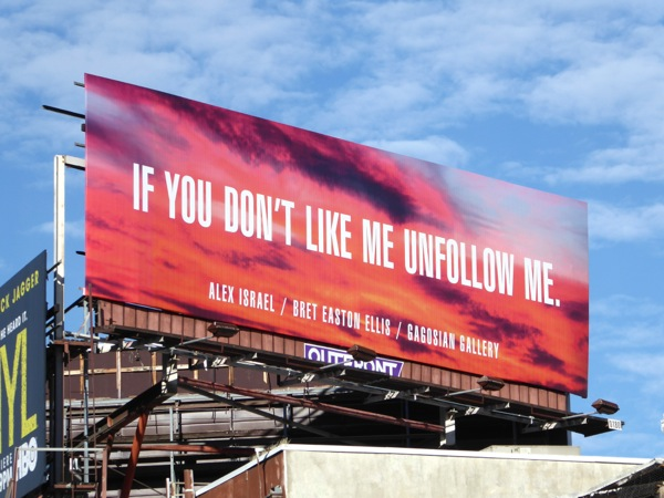 If you don't like me unfollow me Gagosian Gallery billboard