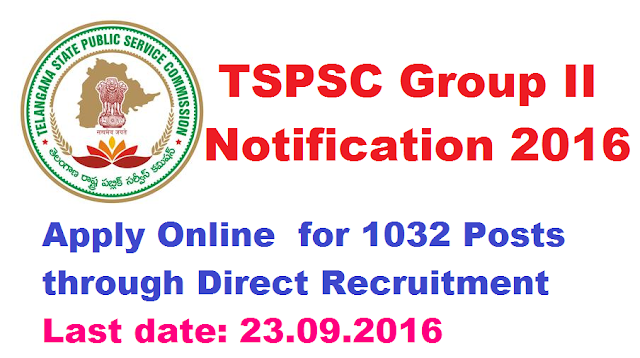 Telangana TSPSC Group II Notification Complete Details | Telangana State Public Service Commission has released | Group II from TSPSC issued Dy Tahsildars ACTOs Muncipal Commissioners Excise SIs ASOs PR Extension Officers Posts | Telangana Public Service Commission issued Direct Recruitment Notification Syllabus Scheme of Examination Apply Online OTR One Time Registration Examination Dates Total Posts 1032 tspsc-group-ii-notification-for-1032-posts-dto-acto-aso-excise-sub-inspectors-gr-officers /2016/09/telangana-tspsc-group-ii-notification-2016-tspsc-group-ii-notification-for-1032-posts-dto-acto-aso-excise-sub-inspectors-gr-officers-apply-onlline.html