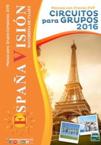 España Visión Catálogo de viajes para grupos 2016
