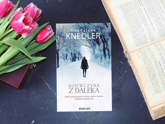 Dziewczyna z daleka – Magdalena Knedler. Zapowiedź