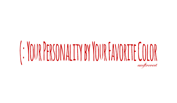 Your Personality By Favorite Color