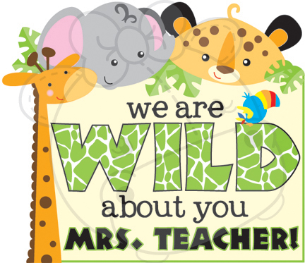 """Wild About You"" Teacher Appreciation Poster"