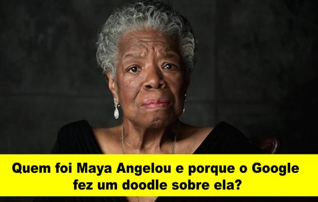 Quem foi Maya Angelou e porque o Google fez um doodle sobre ela?