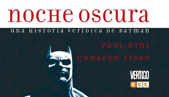 NOCHE OSCURA, UNA HISTORIA VERIDICA DE BATMAN