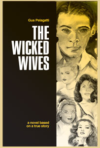 "Guest Post - Gus Pelagatti, author of ""The Wicked Wives"""