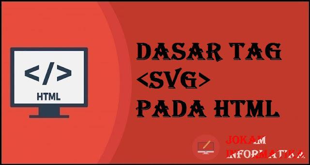 Dasar Atribut Tagging <svg> Pada Bahasa Pemrograman HTML - JOKAM INFORMATIKA