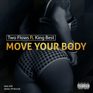 Two Flows ft. King Best - Move Your Body [DOWNLOAD MP3]