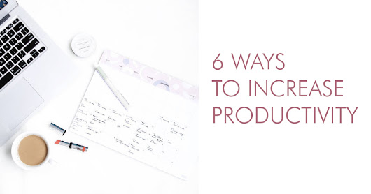 6 ways to increase productivity