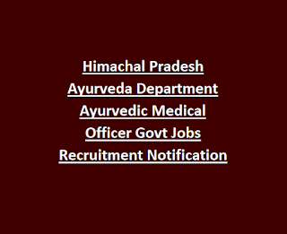 Himachal Pradesh Ayurveda Department Ayurvedic Medical Officer Govt Jobs Recruitment Notification 2018