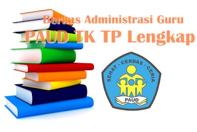 Download Berkas Administrasi Guru PAUD TK TP Lengkap