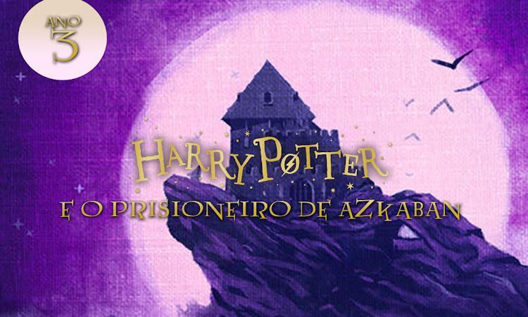 ❾¾ Harry Potter e o Prisioneiro de Azkaban | Resenha