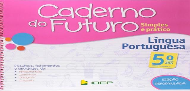 BAIXE EM PDF - CADERNO DO FUTURO 5º ANO PORTUGUÊS