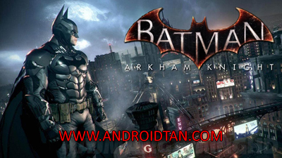 Download Batman Arkham Knight PC Game Full Crack Full Terbaru 2017