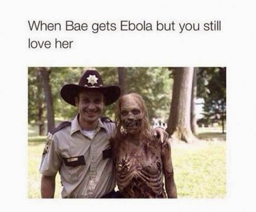 Funny When Bae Gets Ebola but you still love her joke picture
