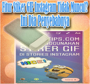 Fitur Stiker GIF Instagram Tidak Muncul? Ini Dia Penyebab Utamanya