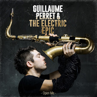 Guillaume Perret & The Electric Epic - 2014 - Open Me