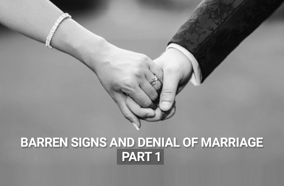 Barren Signs and Denial of Marriage-part 1