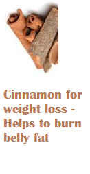 Cinnamon for weight loss - Helps to burn belly fat