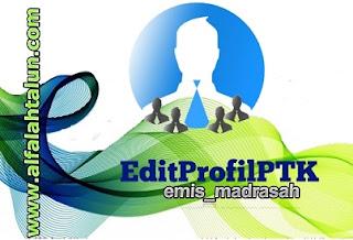 Cara Mudah Edit Data Profil PTK di emis_madrasah