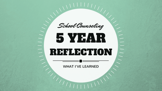 School Counseling 5 Year Reflection
