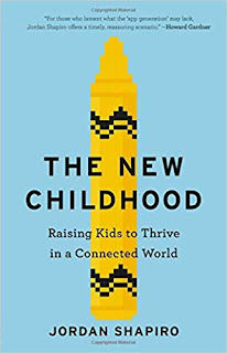Book cover: The New Childhood - Raising Kids to Thrive in a Connected World