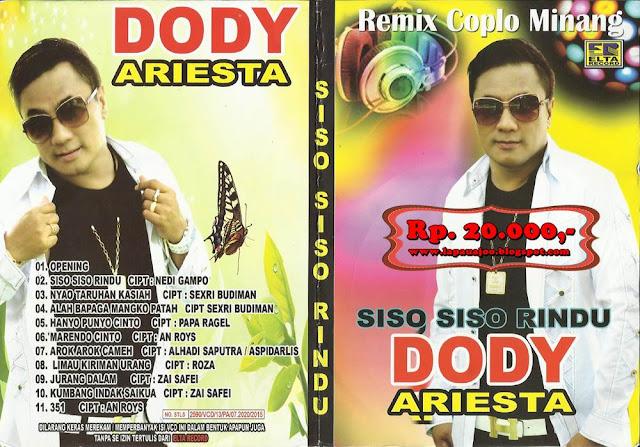 Dody Ariesta - Siso Siso Rindu (Album Remix Coplo Minang)