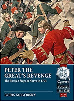 Peter the Great's Revenge: The Russian Siege of Narva in 1704