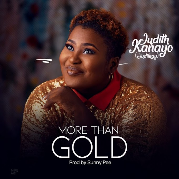 Judikay ft Mercy Chinwo -  More Than Gold.