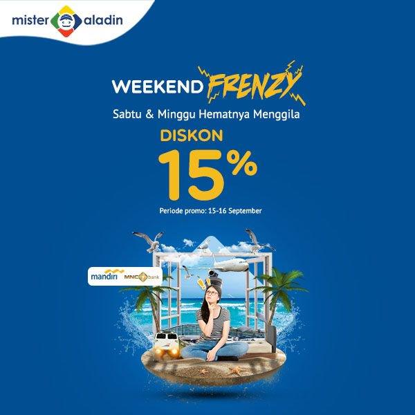 "MisterAladin - Promo Diskon 15% Sabu & Minggu ""Weekend Frenzy"" (s.d 16 Sept 2018)"