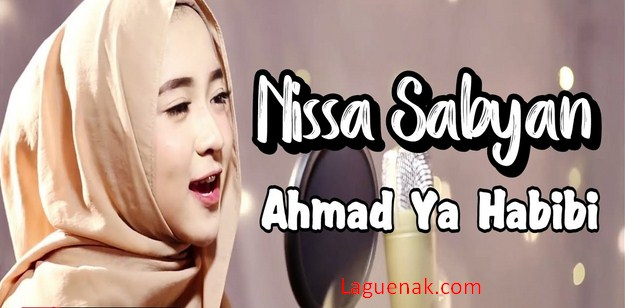 Download Lagu Ahmad Ya Habibi mp3 Cover By Nissa Sabyan Gambus 2018