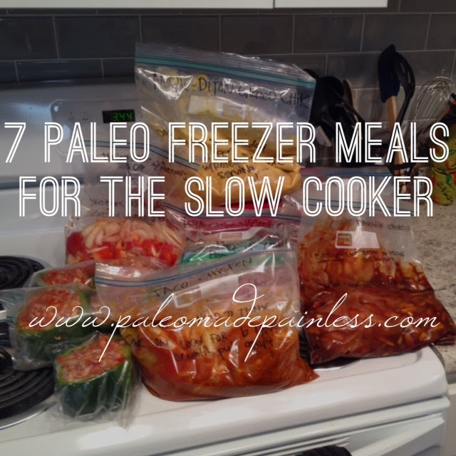 Slow Cooker Dinners: Paleo Made Painless: 7 FREEZER SLOW COOKER PALEO MEALS