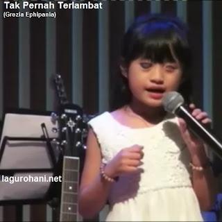 Download Lagu Rohani Tak Pernah Terlambat (Grezia Ephipania)