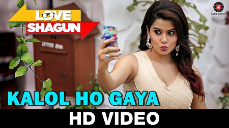 Kalol Ho Gaya Love Shagun New Indian Songs 2016 Tochi Raina Anuj Sachdeva Nidhi Subbaiah