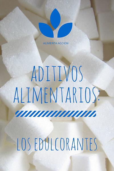 Edulcorantes, aditivos alimentarios, aditivos, industria alimentaria, seguridad alimentaria, azúcar
