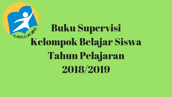 Buku Supervisi Kelompok Belajar Siswa Tahun Pelajaran 2018/2019