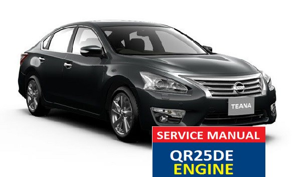 NISSAN TEANA  SERVICE MANUAL QR25DE ENGINE