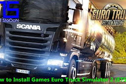 How to Install Euro Truck Simulator 2 (ETS2) Games on a Laptop Computer