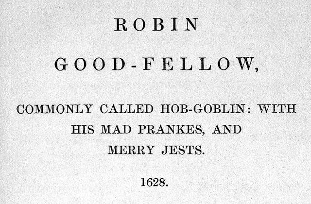 Robin Good-fellow the 1628 jester also called Hob-Goblin