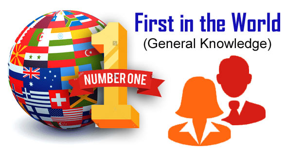First in the World - GK Questions and Answers PDF Download
