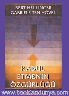 Bert Hellinger, Gabriele Ten Hovel - Kabul Etmenin Özgürlüğü