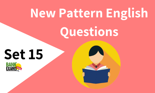 New Pattern English Questions - Set 15