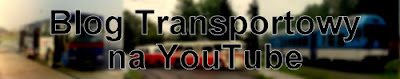 Blog Transportowy na YouTube - kanał Lukaszwo Transport Movies