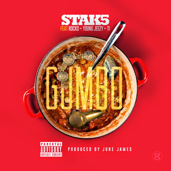 Stak5 - Gumbo (feat. Rocko, T.I. & Jeezy) - Single  Cover