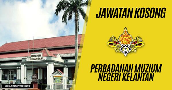 jawatan kosong kerajaan Perbadanan Muzium Negeri Kelantan 2019