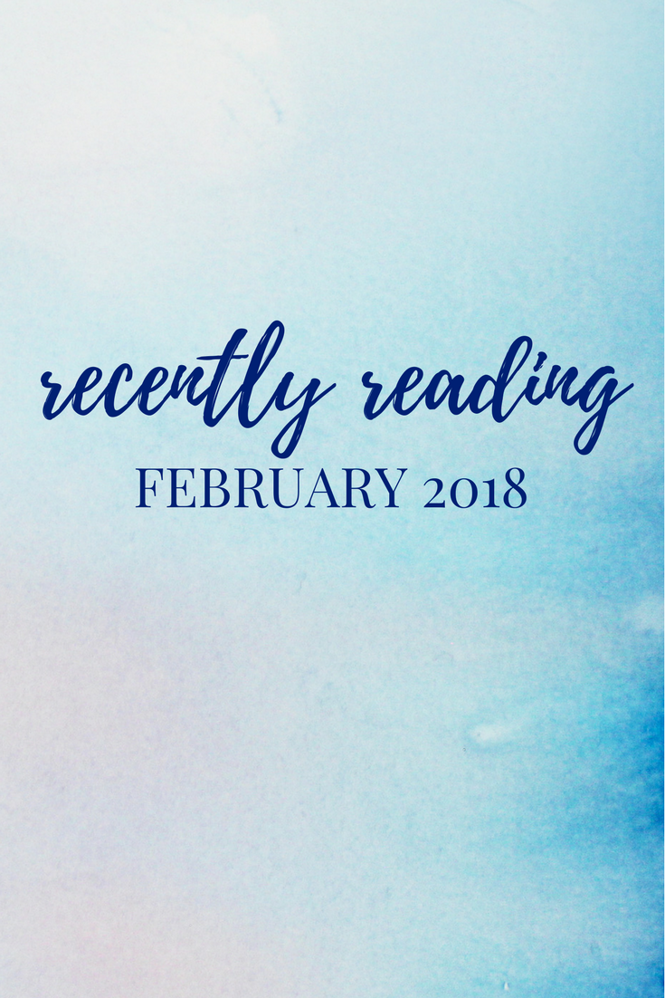 Recently Reading: February 2018