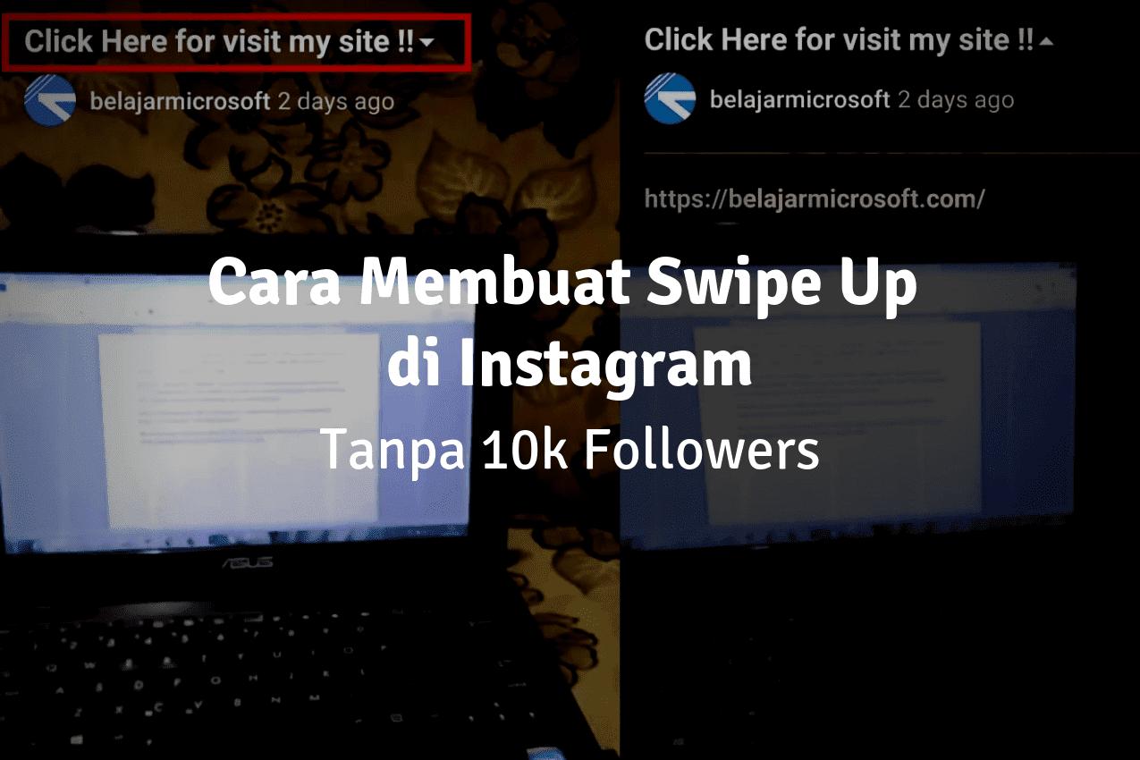 Cara Membuat Swipe Up Instagram Stories Tanpa 10k Followers